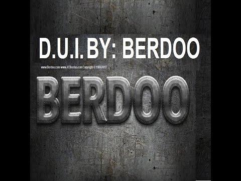 D.U.I. BY: BERDOO