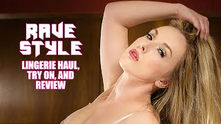 Rave Style Lingerie Haul, Try On, and Review