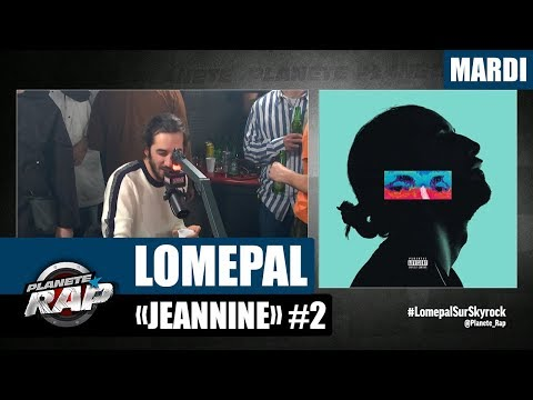 Planète Rap - Lomepal 'Jeannine' #Mardi