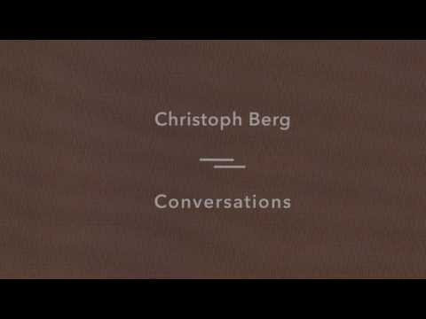 Christoph Berg - Conversations - Sonic Pieces - Full Album
