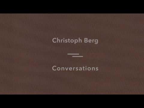 Christoph Berg - Conversations - Sonic Pieces - Full Album