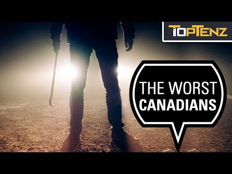 Top 10 Terrifying Canadians Of Historical Infamy