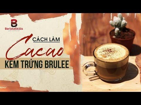 [BARISTA SKILLS] Bài 83: HOT! Cách làm Cacao Kem trứng Brulee 2019!