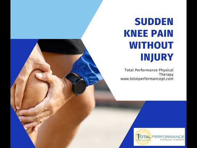 Sudden Knee Pain Without Injury