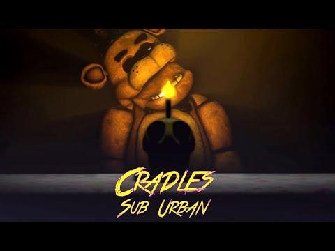 Cradles-Sub Urban [FNaF SFM]