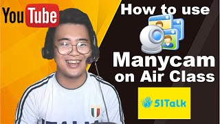 how to use Manycam on Air Class in 51talk  itssupermakoii