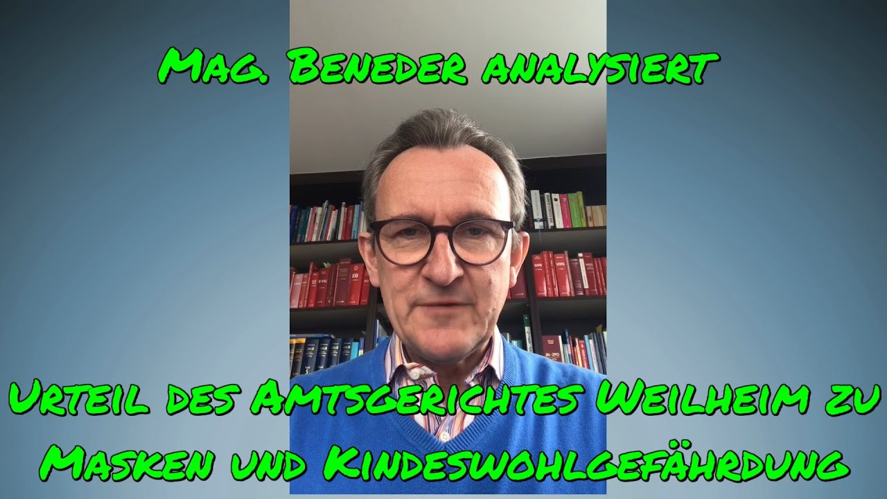 MAG. BENEDER analysiert das Urteil des Amtsgerichtes Weilheim zu Masken und Kindeswohlgefährdung