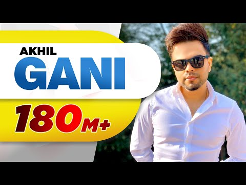 Gani (Full Video) | Akhil Feat Manni Sandhu |...