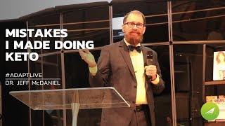 Mistakes I Made Doing Keto — Dr. Jeffrey McDaniel