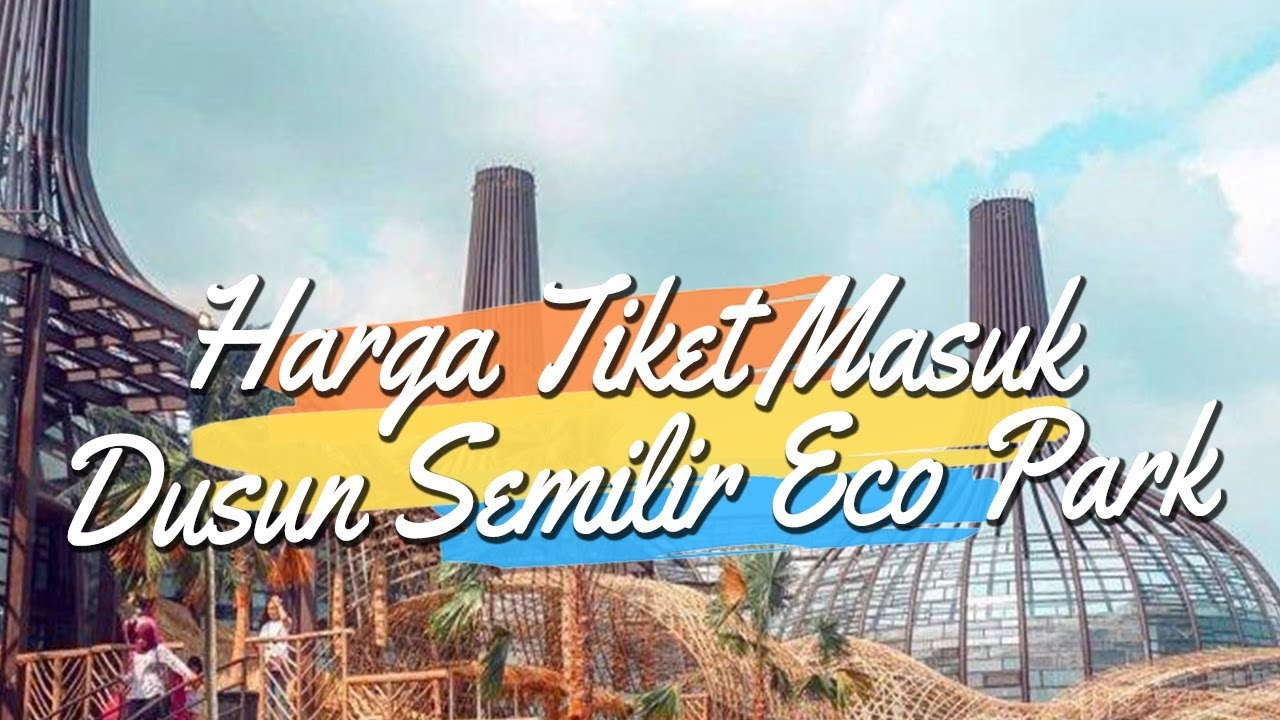 Harga Tiket Masuk Dan Jam Buka Dusun Semilir Eco Park Semarang 2019 Berlaku Mulai Desember 2019