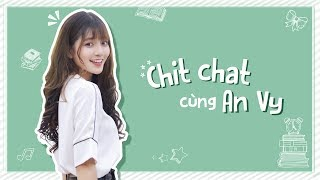 CHIT CHAT CÙNG AN VY (FAPTV)