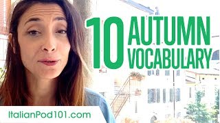 Learn the 10 Must-know Autumn Vocabulary in Italian!