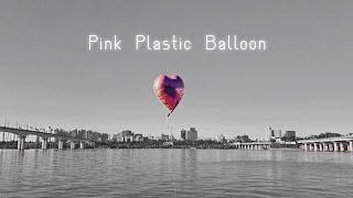 Pink Plastic Balloon (Alternative Version Lyric Video)
