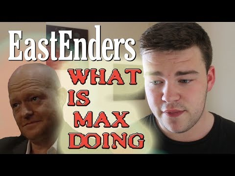 Eastenders What is Max Branning Doing! | MaxiBlog