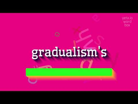 "How to say ""gradualism"