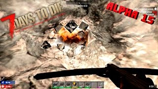 7 Days to die Alpha 15 #13 Нашли руду под землей