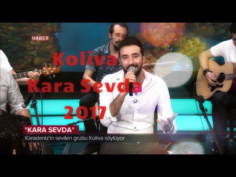 Koliva - Kara Sevda ( 2017 )