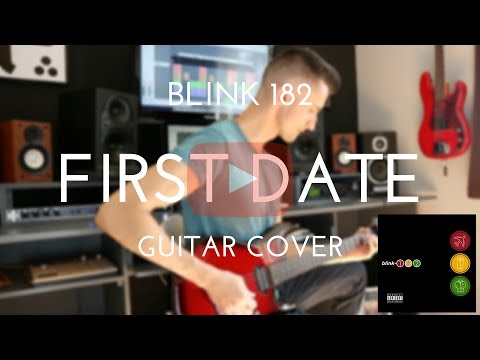 Blink 182 First Date - GUITAR COVER - FULL PRODUCTION