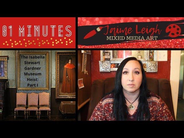 81 Minutes: The Isabella Stewart Gardner Museum Heist, Part I