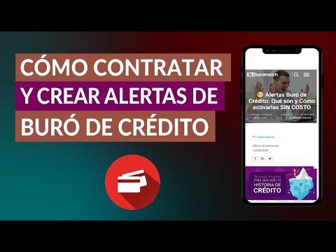 Cómo Puedo Contratar y Crear Alertas de Buró de Crédito ¿Son Útiles?