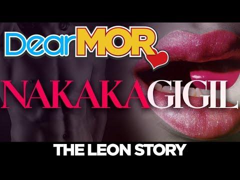 "Dear MOR: ""Nakakagigil"" The Leon Story 04-19-18"