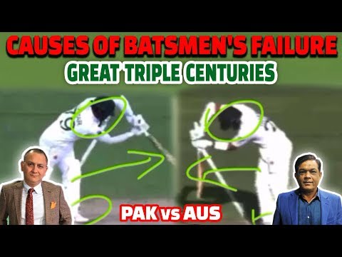 Causes Of Pakistani Batsmen's Failure   Great Triple Centuries