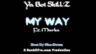 YaBoiSkillZ - My Way ft. Marka