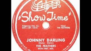FEATHERS - JOHNNY DARLING - SHOW TIME 1104, 78 RPM!
