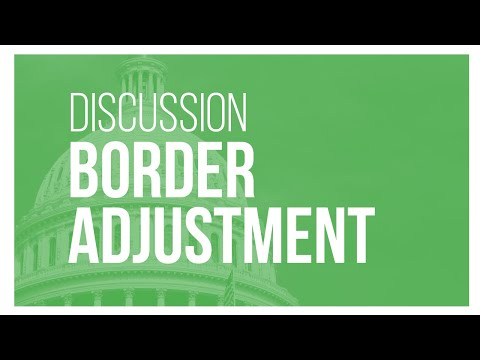 Talking Tax Reform: A Discussion of Border Adjustability & Cash-Flow Taxes