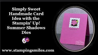 Simply Sweet Handmade Card Idea with Stampin' Up! Summer Shadows Dies