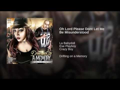 Oh Lord Please Dont Let Me Be Misunderstood - Ese Playboy & La Babydoll ft Crazy boy