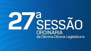 27ª Sessão Ordinária da Décima Oitava Legislatura - TV CÂMARA  ITANHAÉM