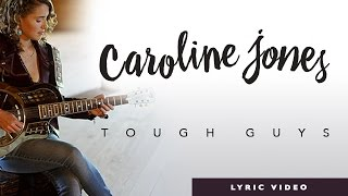 Caroline Jones Tough Guys Lyric Video