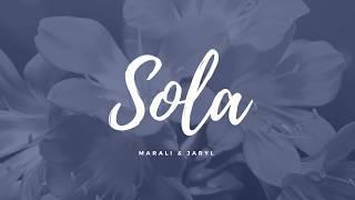 Marali Y Jaryl - Sola (video Lyrics)