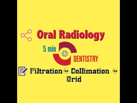 ORAL RADIOLOGY - Filtration - Collimation - Grid - QUICK LECTURE