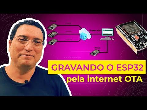 """Gravando o ESP32 pela Internet """"OTA"""""""
