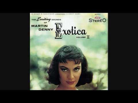 Martin Denny - When First I Love
