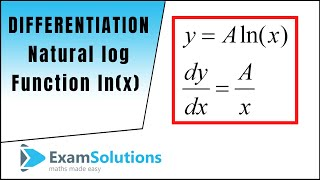 Differentiation - The natural log function ln(x) : ExamSolutions Maths Revision