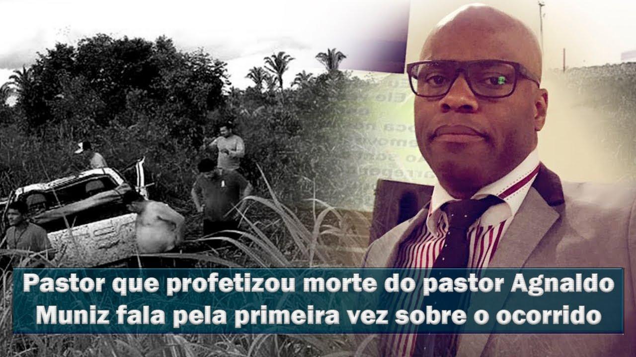 Pastor que profetizou morte do pastor Agnaldo Muniz fala pela primeira vez sobre a profecia