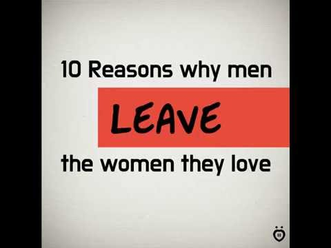 Why Men Leave The Women They Love