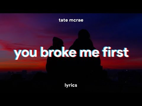 Tate McRae – you broke me first (Lyrics)