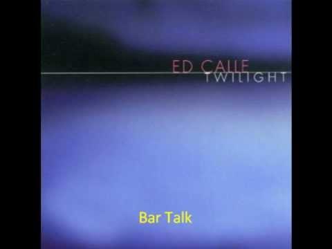 Ed Calle - Bar Talk