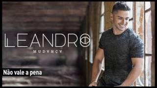 Leandro - Não vale a pena
