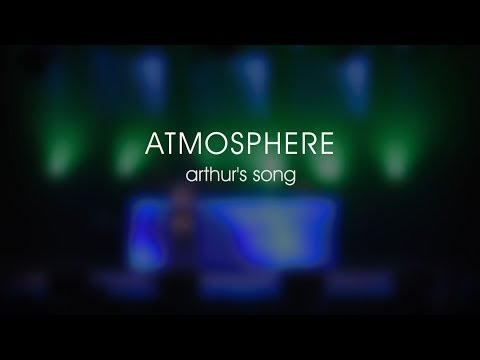 Atmosphere: Arthur's Song