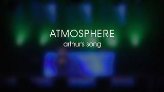 Atmosphere: Arthur's Song