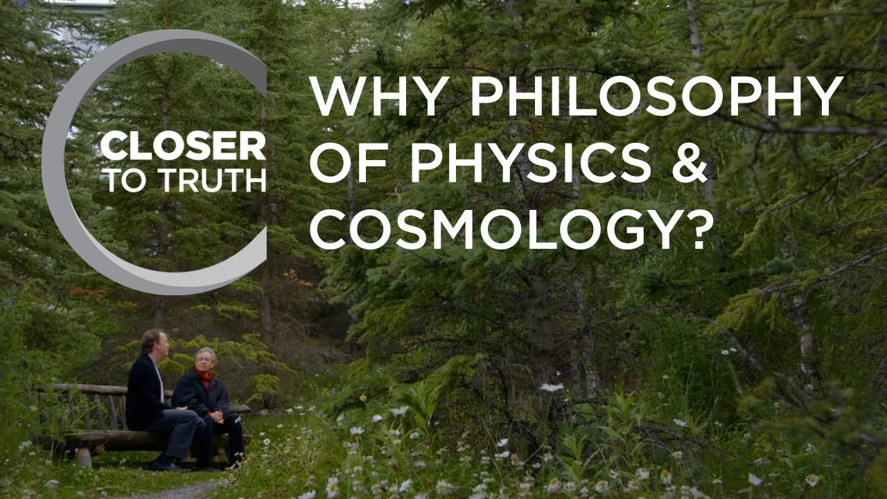 WHY PHILOSOPHY OF PHYSICS & COSMOLOGY?