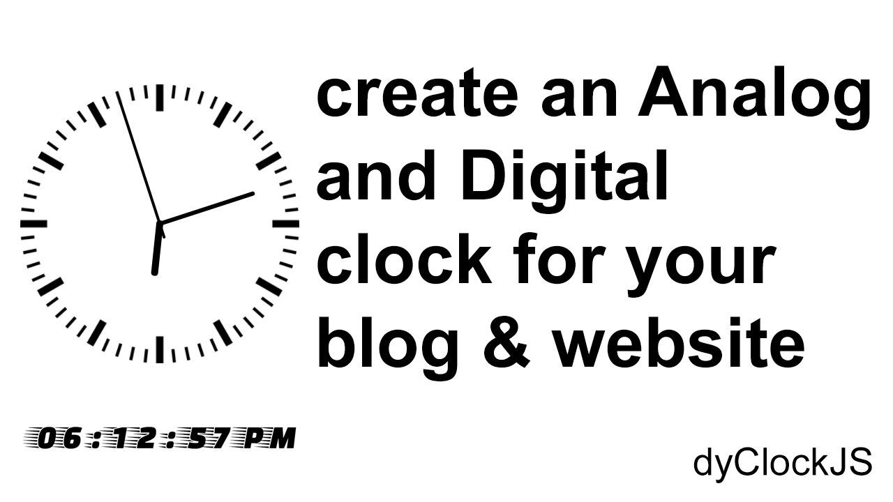 HTML | Create an Analog and Digital Clock for your Blog and Website using  dyClockJS