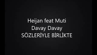 Heijan feat Muti - Davay Davay(sözleriyle)