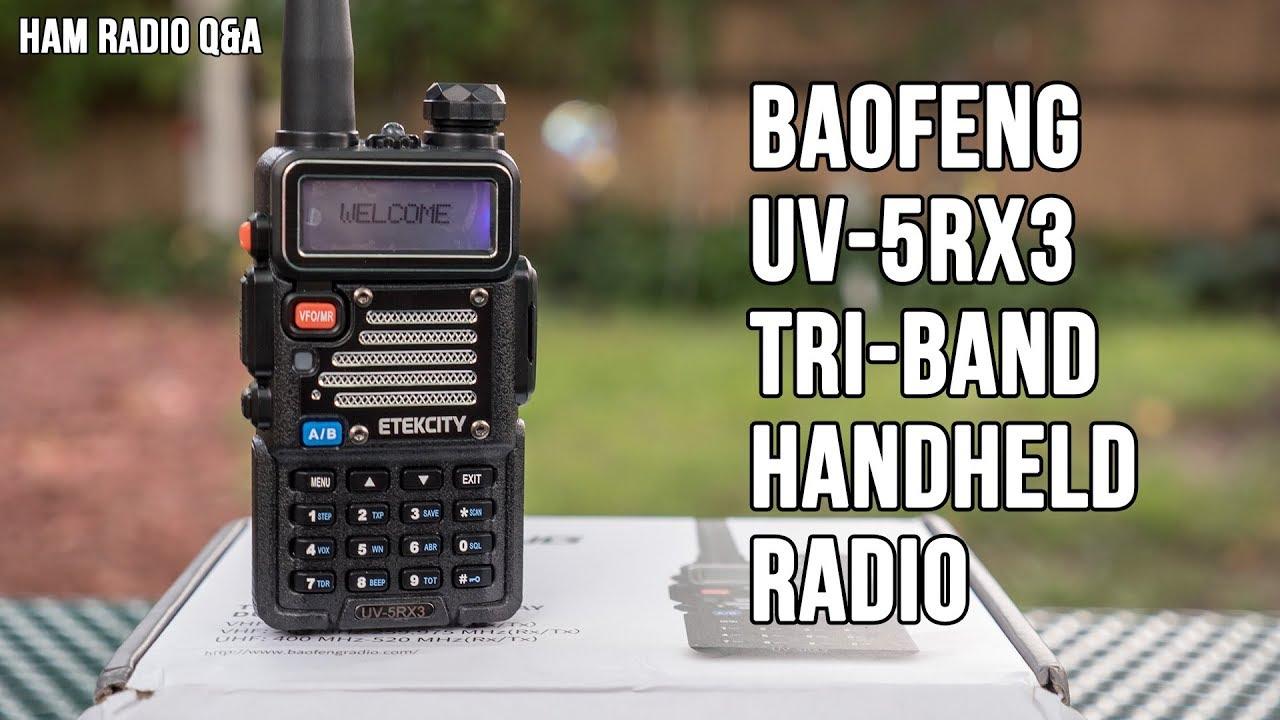 Radioddity Baofeng UV-5RX3 Tri-band Handheld - Ham Radio Q&A