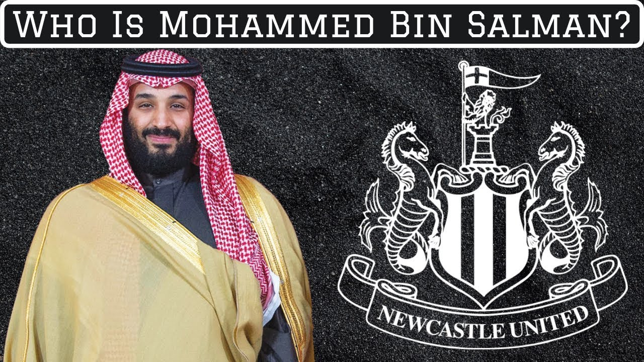 Who Is Newcastle's Potential New Owner Mohammed Bin Salman? - YouTube